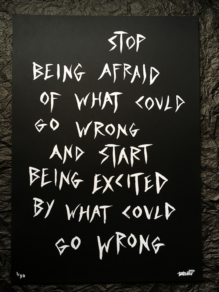 Stop Being Afraid' limited edition A2 print