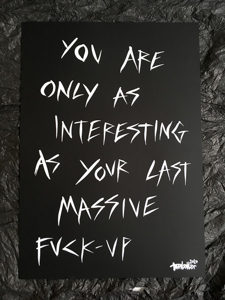 Your Last Massive Fuck-up' original A3 painting
